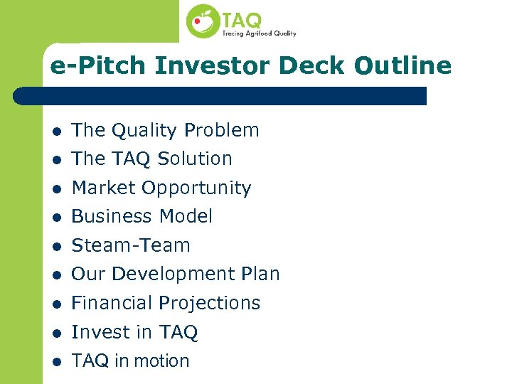 e-Pitch Investor Deck Outline l The Quality Problem l The TAQ Solution l Market