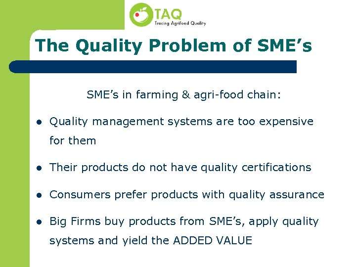 The Quality Problem of SME's in farming & agri-food chain: l Quality management systems