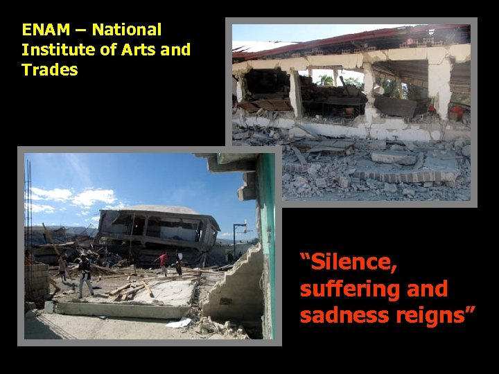 """ENAM – National Institute of Arts and Trades """"Silence, suffering and sadness reigns"""""""