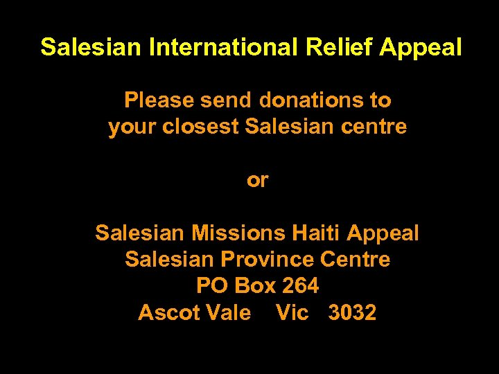 Salesian International Relief Appeal Please send donations to your closest Salesian centre or Salesian