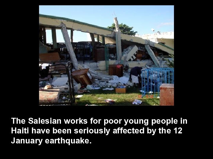 The Salesian works for poor young people in Haiti have been seriously affected by