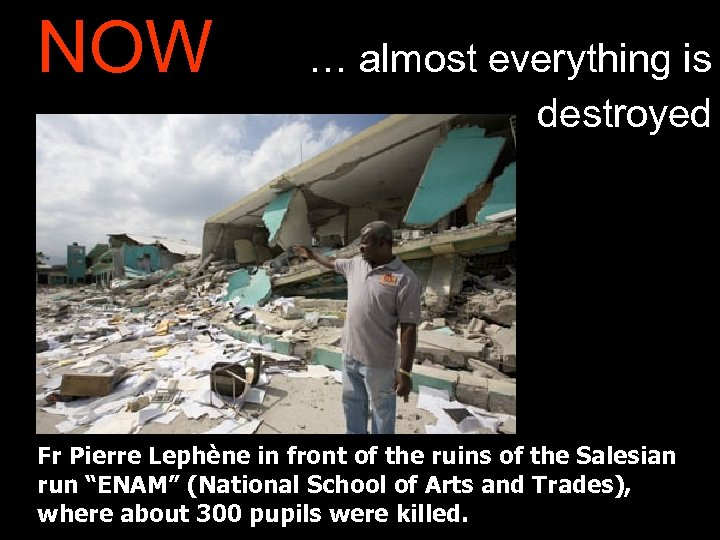 NOW … almost everything is destroyed Fr Pierre Lephène in front of the ruins