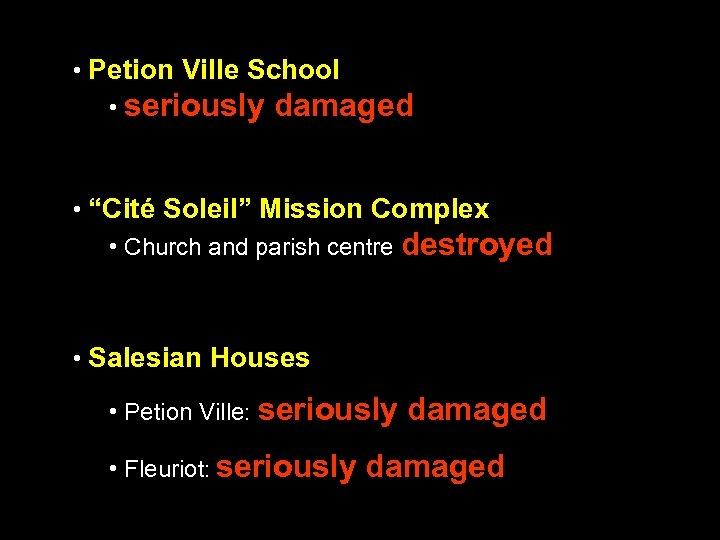 """• Petion Ville School • seriously damaged • """"Cité Soleil"""" Mission Complex •"""