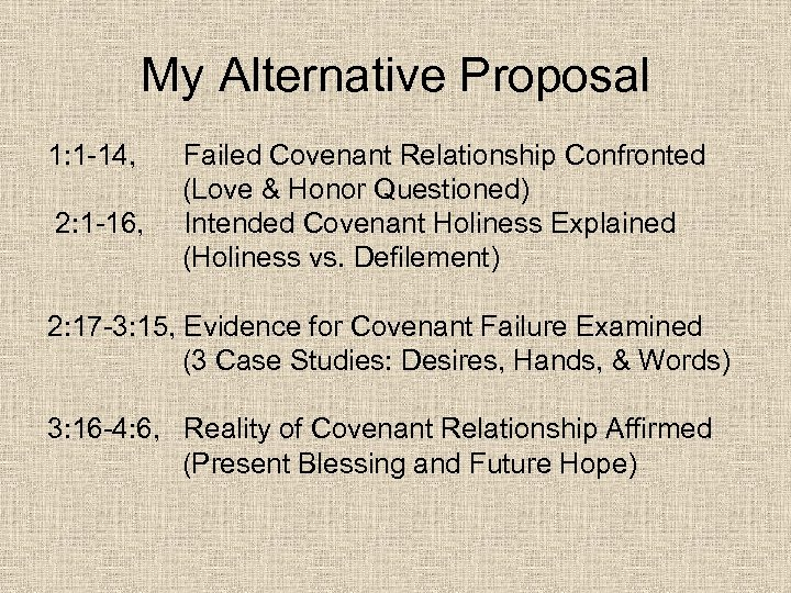 My Alternative Proposal 1: 1 -14, Failed Covenant Relationship Confronted (Love & Honor Questioned)