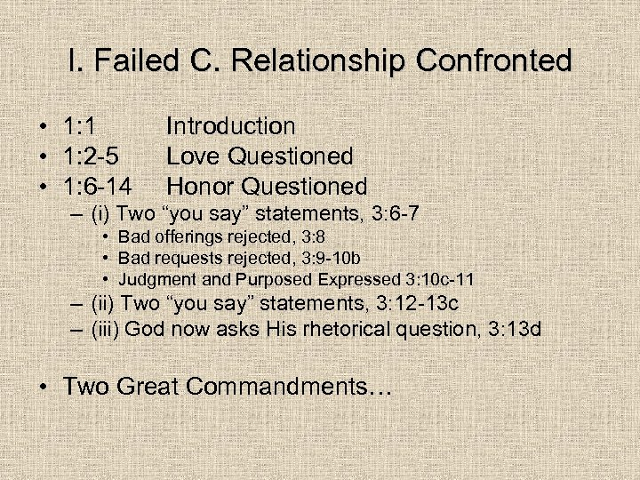 I. Failed C. Relationship Confronted • 1: 1 • 1: 2 -5 • 1: