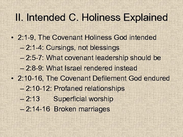 II. Intended C. Holiness Explained • 2: 1 -9, The Covenant Holiness God intended