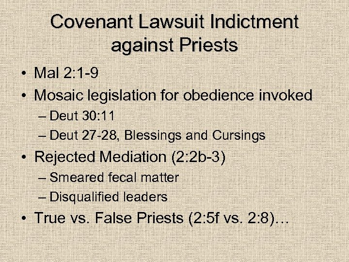 Covenant Lawsuit Indictment against Priests • Mal 2: 1 -9 • Mosaic legislation for