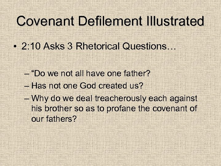"Covenant Defilement Illustrated • 2: 10 Asks 3 Rhetorical Questions… – ""Do we not"
