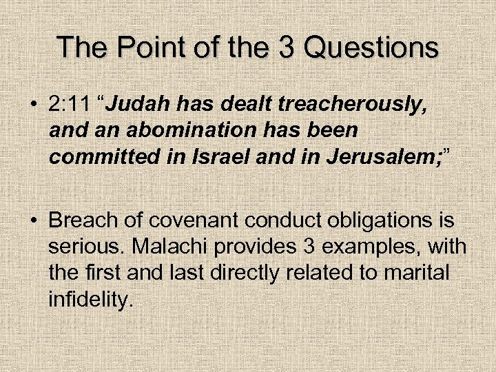 "The Point of the 3 Questions • 2: 11 ""Judah has dealt treacherously, and"