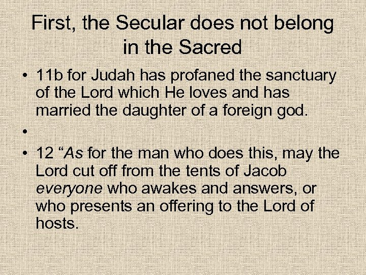 First, the Secular does not belong in the Sacred • 11 b for Judah