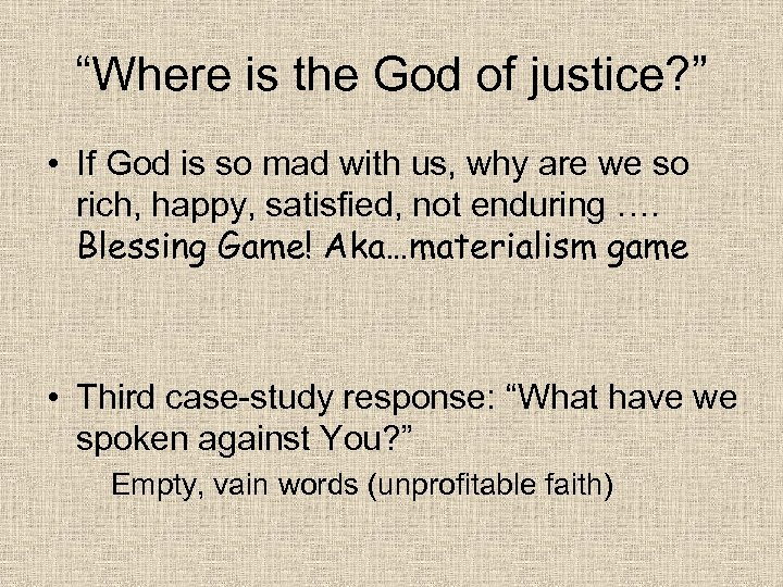 """Where is the God of justice? "" • If God is so mad with"