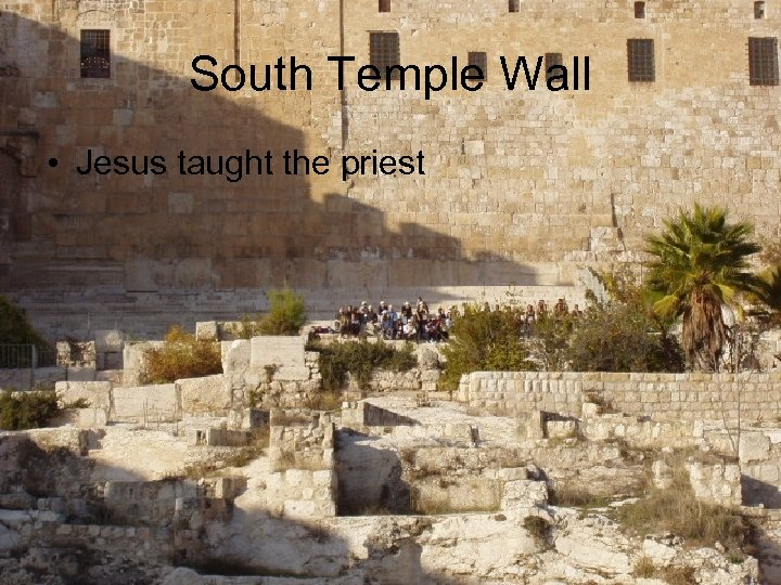 South Temple Wall • Jesus taught the priest