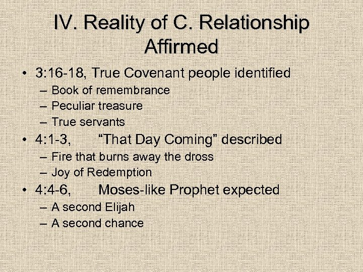 IV. Reality of C. Relationship Affirmed • 3: 16 -18, True Covenant people identified