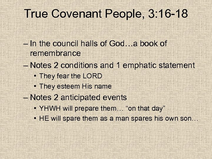 True Covenant People, 3: 16 -18 – In the council halls of God…a book