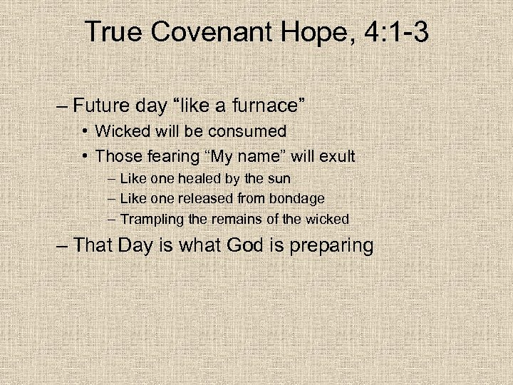 "True Covenant Hope, 4: 1 -3 – Future day ""like a furnace"" • Wicked"
