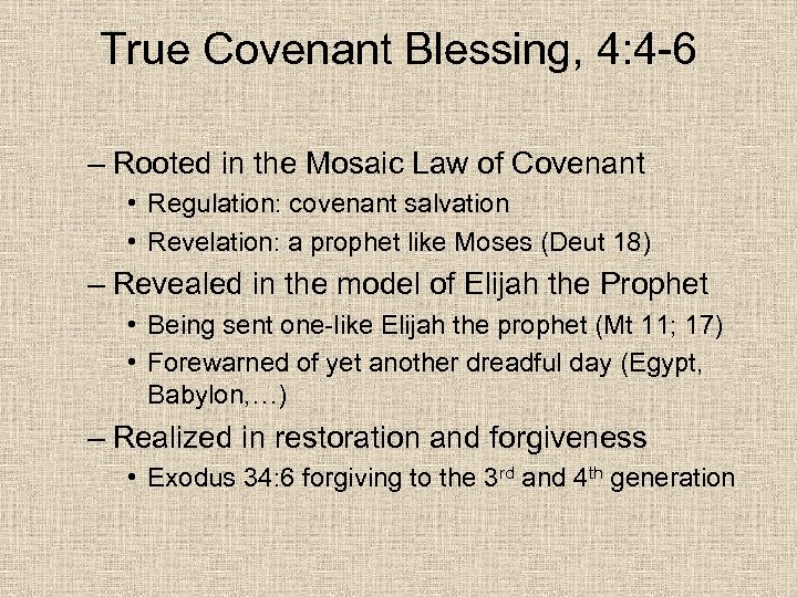 True Covenant Blessing, 4: 4 -6 – Rooted in the Mosaic Law of Covenant