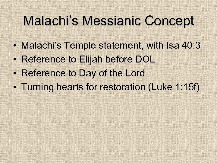 Malachi's Messianic Concept • • Malachi's Temple statement, with Isa 40: 3 Reference to