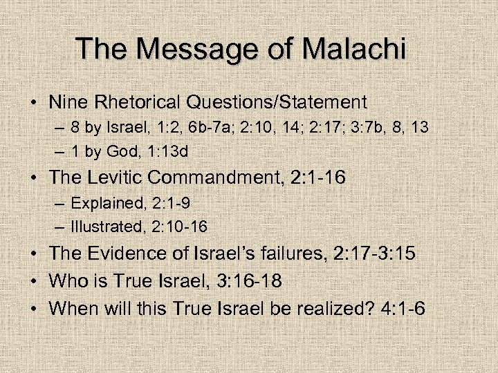 The Message of Malachi • Nine Rhetorical Questions/Statement – 8 by Israel, 1: 2,
