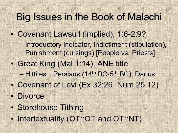 Big Issues in the Book of Malachi • Covenant Lawsuit (implied), 1: 6 -2: