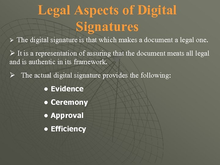 Legal Aspects of Digital Signatures The digital signature is that which makes a document