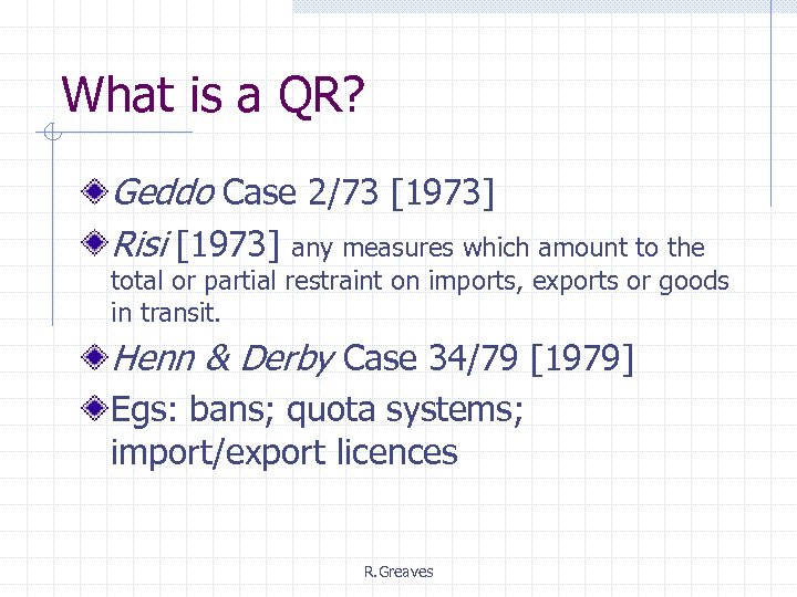 What is a QR? Geddo Case 2/73 [1973] Risi [1973] any measures which amount