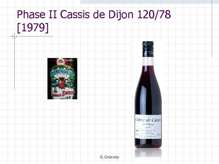 Phase II Cassis de Dijon 120/78 [1979] R. Greaves