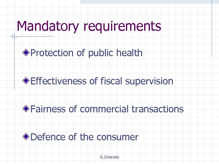Mandatory requirements Protection of public health Effectiveness of fiscal supervision Fairness of commercial transactions