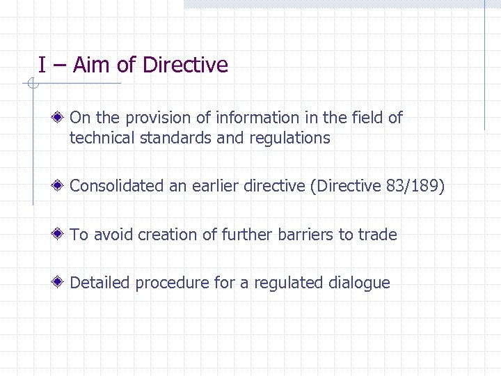 I – Aim of Directive On the provision of information in the field of