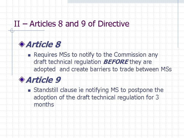 II – Articles 8 and 9 of Directive Article 8 n Requires MSs to