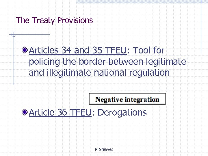 The Treaty Provisions Articles 34 and 35 TFEU: Tool for policing the border between