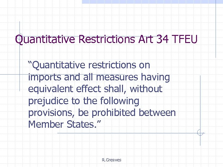 "Quantitative Restrictions Art 34 TFEU ""Quantitative restrictions on imports and all measures having equivalent"