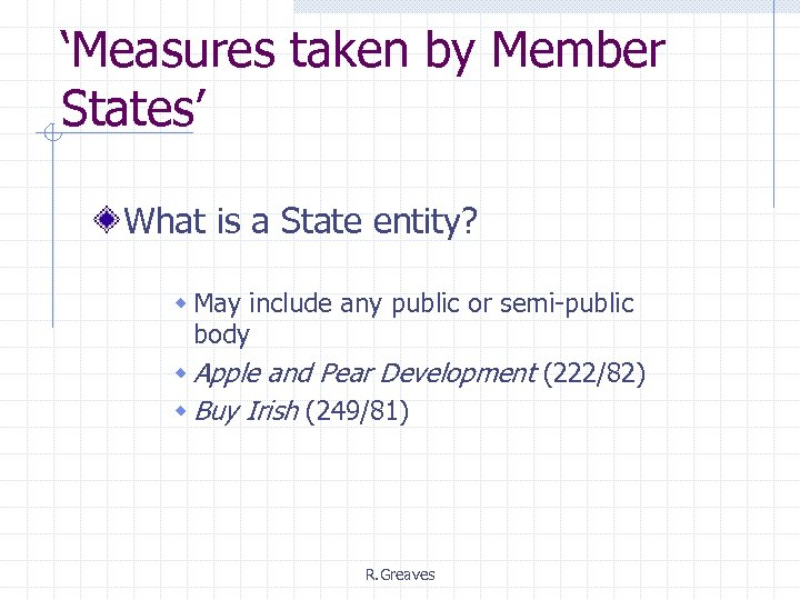 'Measures taken by Member States' What is a State entity? w May include any