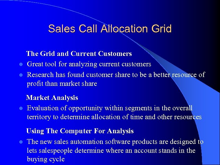 Sales Call Allocation Grid The Grid and Current Customers l Great tool for analyzing