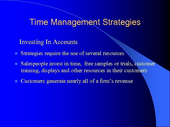 Time Management Strategies Investing In Accounts l Strategies require the use of several resources