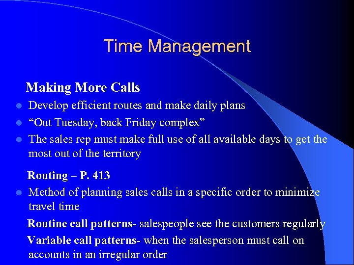 """Time Management Making More Calls Develop efficient routes and make daily plans l """"Out"""