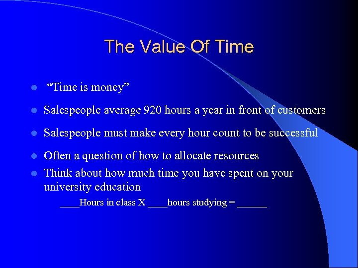 """The Value Of Time l """"Time is money"""" l Salespeople average 920 hours a"""