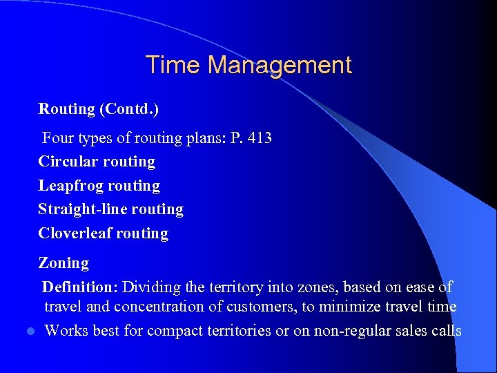 Time Management Routing (Contd. ) Four types of routing plans: P. 413 Circular routing
