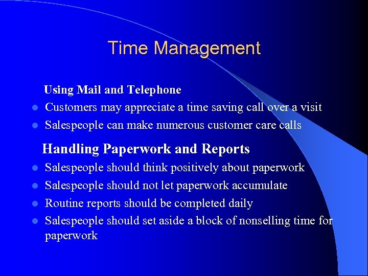 Time Management Using Mail and Telephone l Customers may appreciate a time saving call