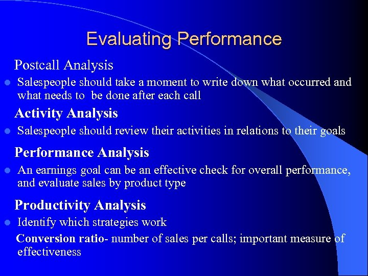 Evaluating Performance Postcall Analysis l Salespeople should take a moment to write down what