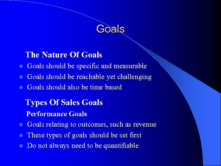 Goals The Nature Of Goals should be specific and measurable l Goals should be