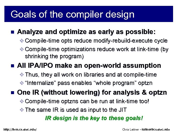 Goals of the compiler design n Analyze and optimize as early as possible: v