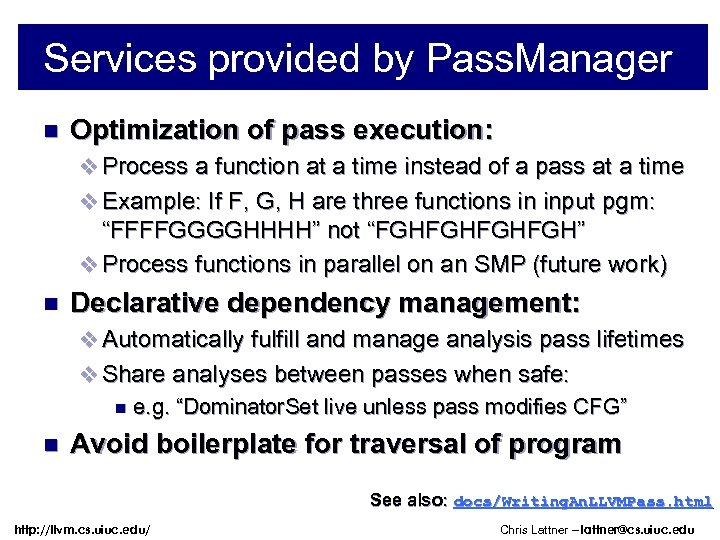 Services provided by Pass. Manager n Optimization of pass execution: v Process a function