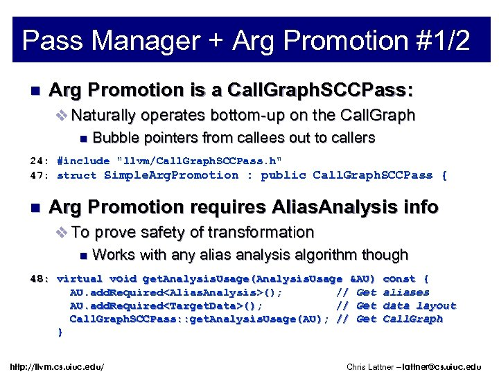 Pass Manager + Arg Promotion #1/2 n Arg Promotion is a Call. Graph. SCCPass: