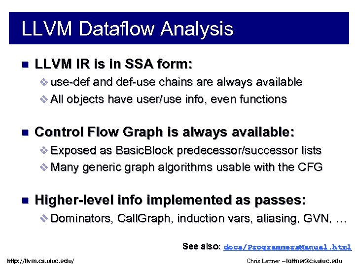 LLVM Dataflow Analysis n LLVM IR is in SSA form: v use-def and def-use