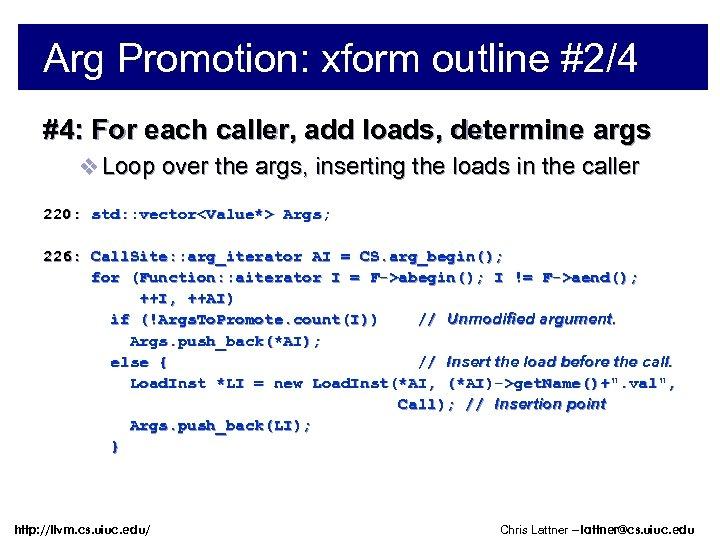 Arg Promotion: xform outline #2/4 #4: For each caller, add loads, determine args v