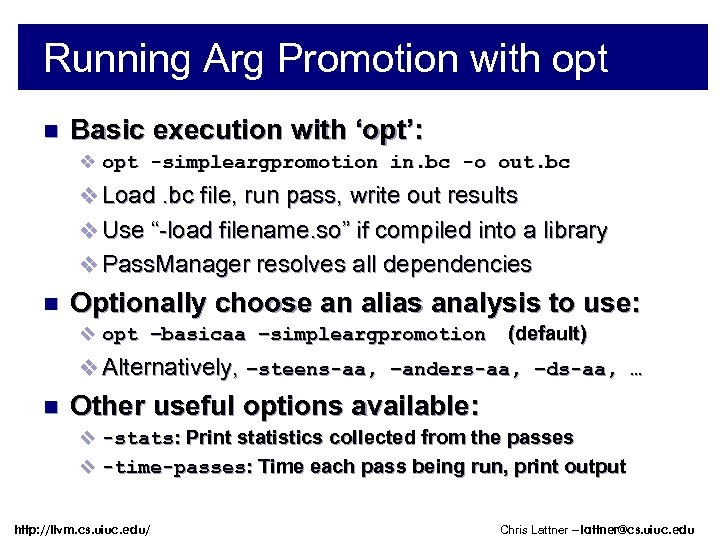 Running Arg Promotion with opt n Basic execution with 'opt': v opt -simpleargpromotion in.