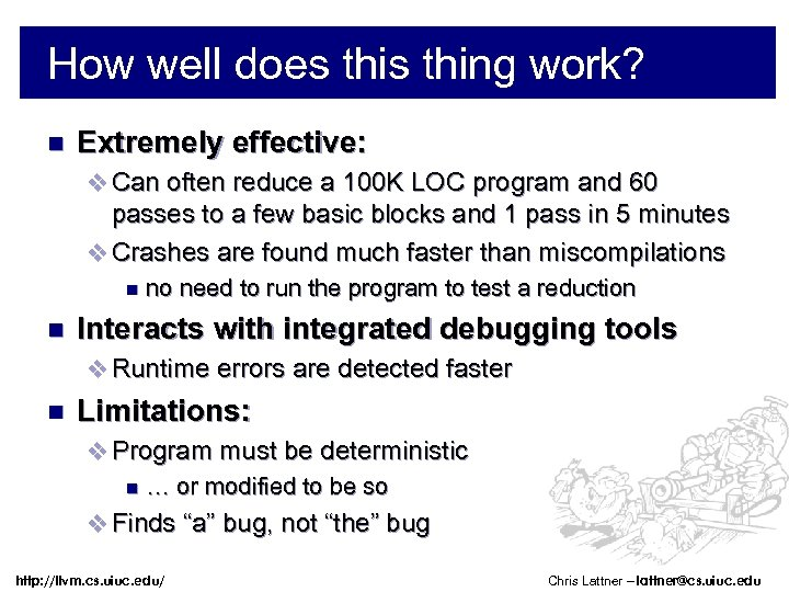 How well does thing work? n Extremely effective: v Can often reduce a 100
