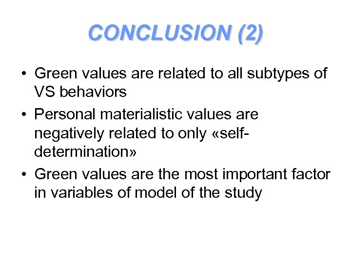 CONCLUSION (2) • Green values are related to all subtypes of VS behaviors •