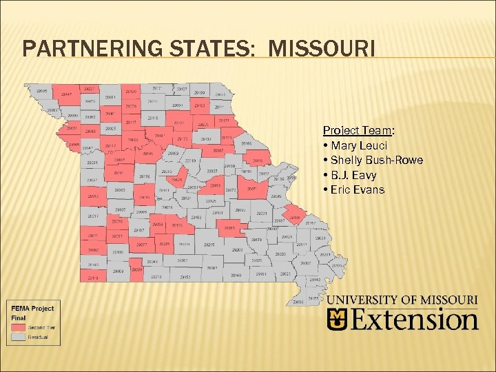PARTNERING STATES: MISSOURI Project Team: • Mary Leuci • Shelly Bush-Rowe • B. J.