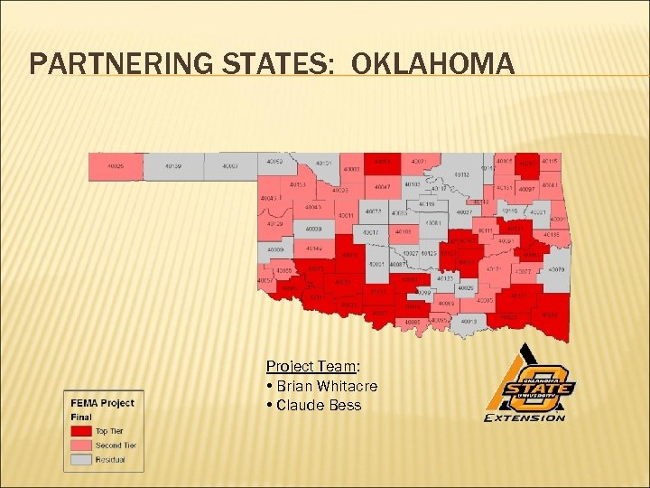 PARTNERING STATES: OKLAHOMA Project Team: • Brian Whitacre • Claude Bess